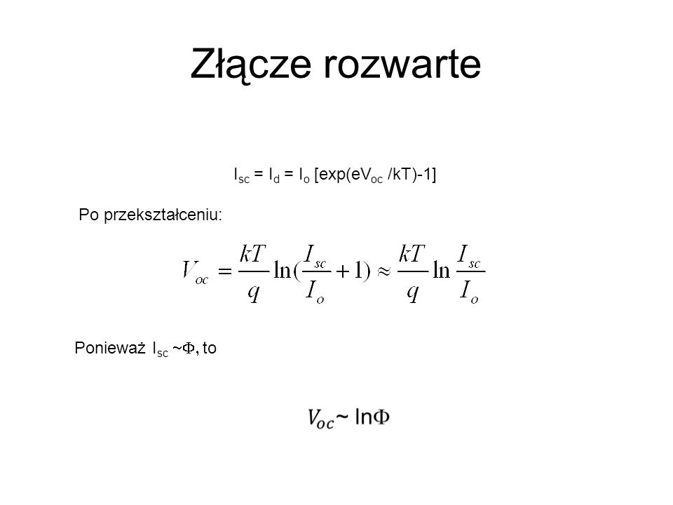 Isc = Id = Io [exp(eVoc /kT)-1]